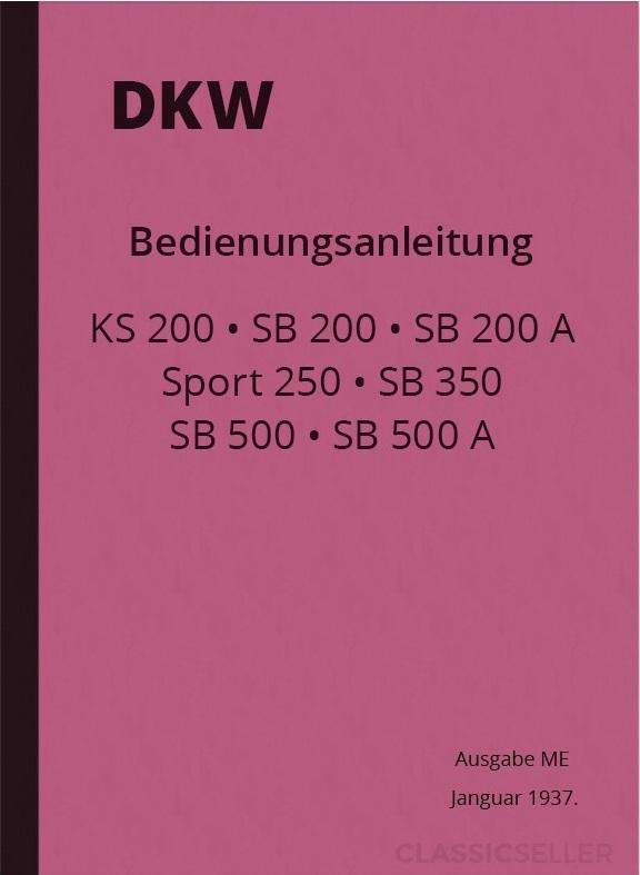 DKW KS 200, SB 200, SB 200A, Sport 250, SB 350, SB 500 und SB 500 A Bedienungsanleitung