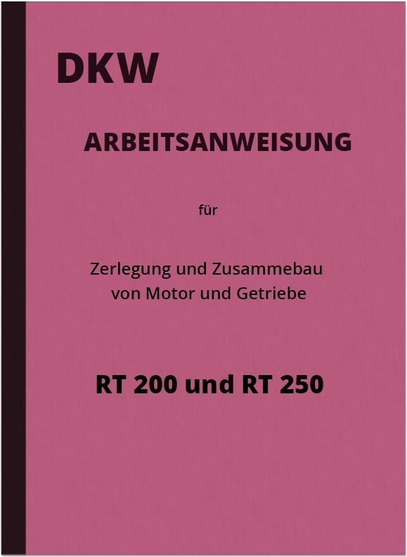 DKW RT 200, 250, 250/H and 250/H Assembly instructions Repair instructions