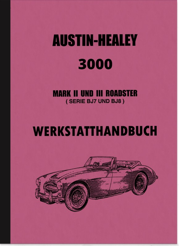 Austin-Healey 3000 MK II 2 and III 3 (BJ 7 and BJ 8) Roadster Repair Instructions