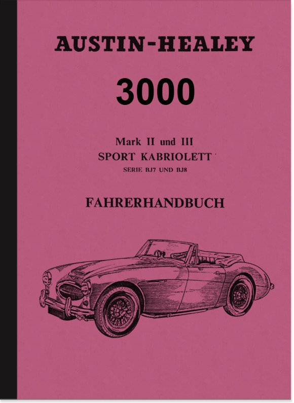 Austin-Healey 3000 MK II 2 and III 3 (BJ 7 and BJ 8) Operating Manual Operating Manual