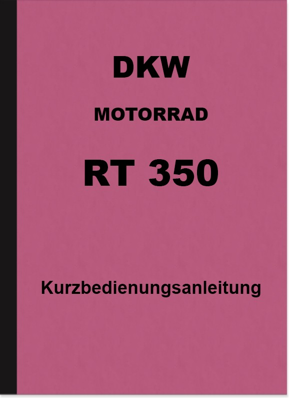 DKW RT 350 und RT 350 S Bedienungsanleitung Betriebsanleitung Handbuch