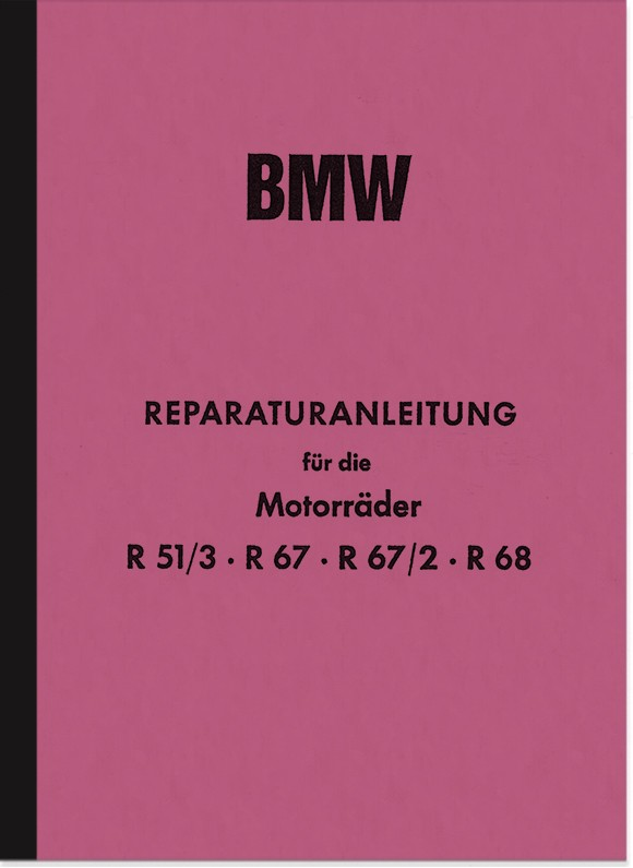BMW R 51/3, R 67, R 67/2 and R 68 repair manual workshop manual assembly instructions