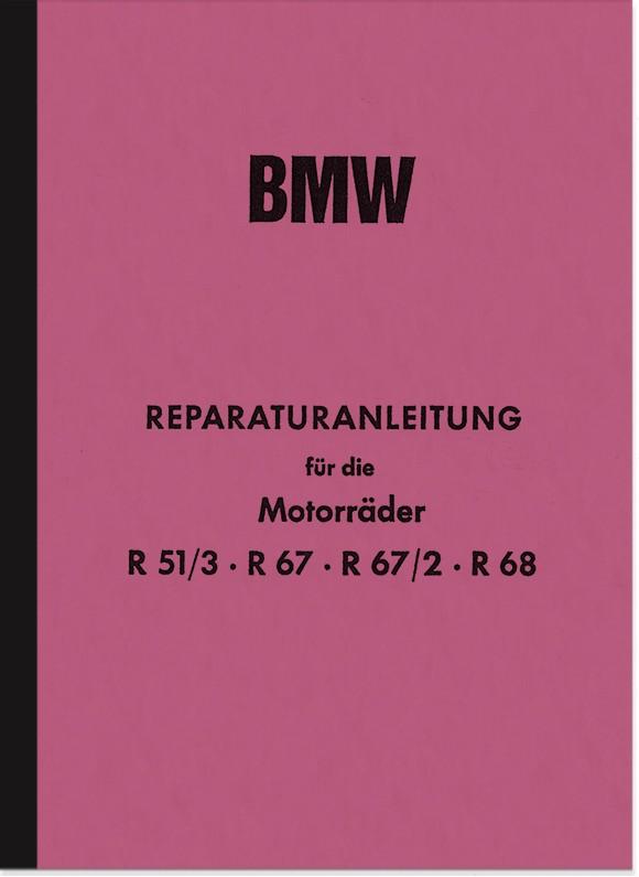 BMW R 51/3, R 67, R 67/2 und R 68 Reparaturanleitung Werkstatthandbuch Montageanleitung