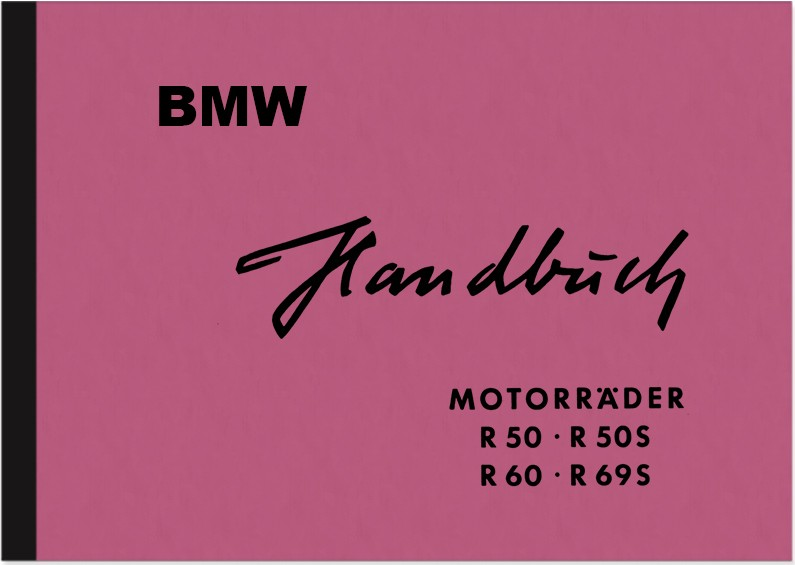 BMW R 50, R 50S ,R 60 and R 69 S Operating Instructions Operating Instructions