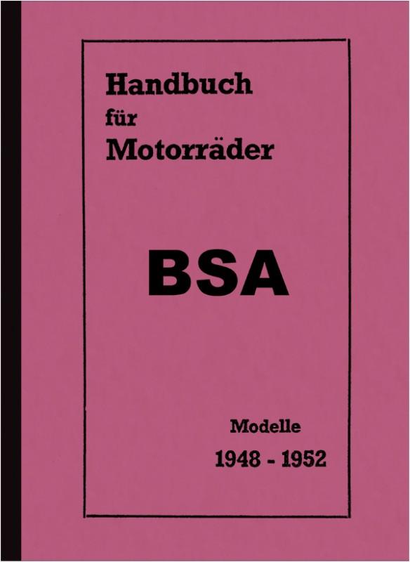 BSA Motorrad Alle Modelle 1948-1952 Bedienungsanleitung Betriebsanleitung Handbuch