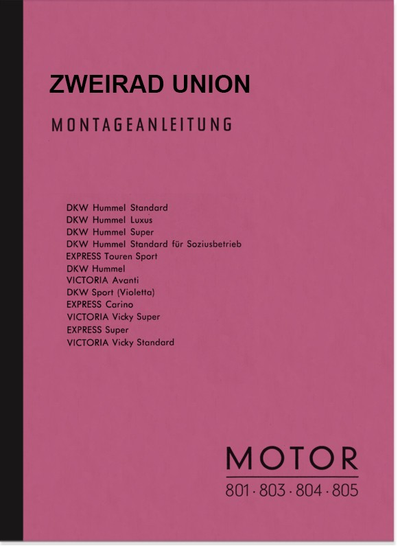Two-wheel Union DKW Victoria Express engines 801 803 804 805 Repair instructions Assembly instructio