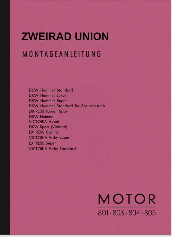 Zweirad Union DKW Victoria Express Motoren 801 803 804 805 Reparaturanleitung Montageanleitung