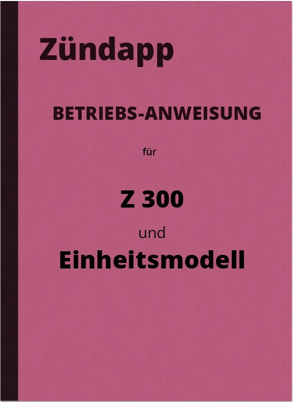 Zündapp EM 250 Z 300 Standard model Operating instructions Operating instructions
