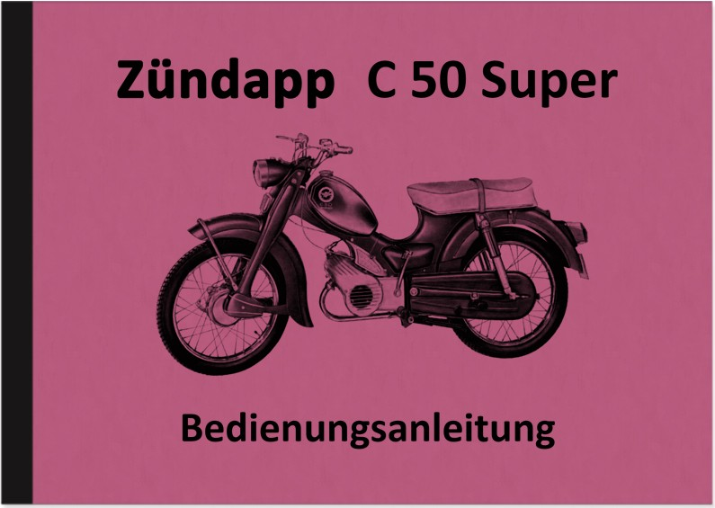 Zündapp C 50 Super Type 441-01LO Operating Instructions