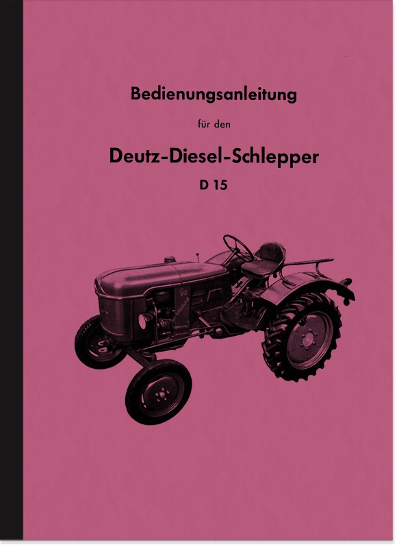 Deutz D 15 Diesel tractor operating manual operating manual D15