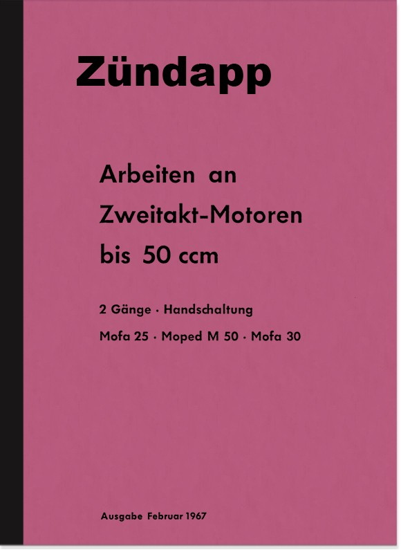 Zündapp Arbeiten am 2-Takt bis 50 ccm Reparaturanleitung Mofa Moped 25 Typ 434 247