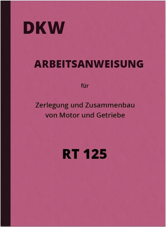 DKW RT 125 RT125 Motor Getriebe Reparaturanleitung Werkstatthandbuch Montageanleitung