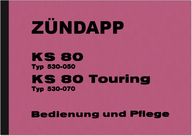 Zündapp KS 80 and KS 80 Touring Operating Manual Operating Manual