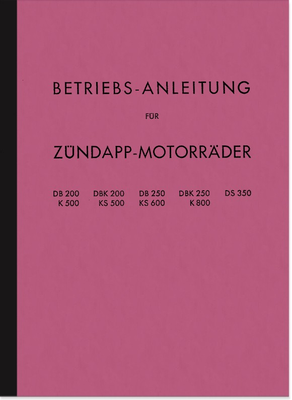 Zündapp DB DBK DS K KS 200 250 350 500 600 800 Operating instructions Manual