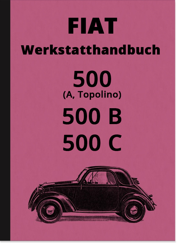 Fiat 500 A, 500 B and 500 C Topolino repair manual workshop manual assembly instructions