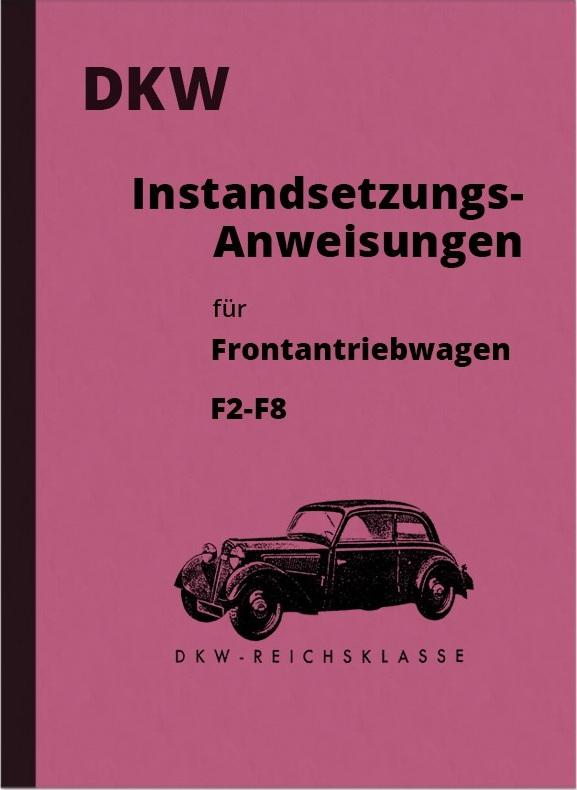 DKW F2 F3 F4 F5 F6 F7 F8 Reichsklasse Reparaturanleitung Werkstatthandbuch Instandsetzungsanleitung