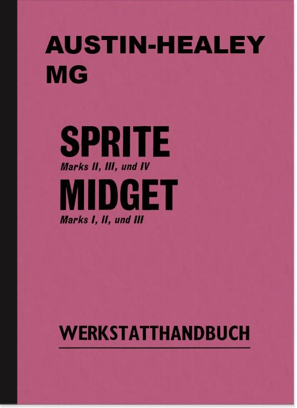 Austin-Healey Sprite MG Midget Mark I II III IV 1 2 3 4 Reparaturanleitung Werkstatthandbuch