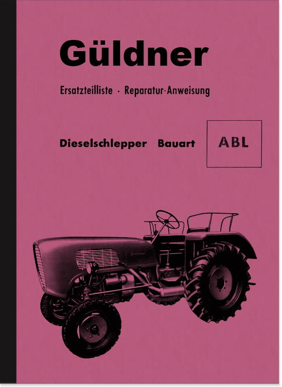 Güldner Diesel Tow Tractor ABL Repair Instructions and Spare Parts List
