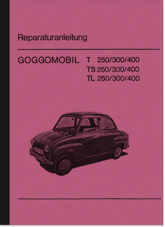 Glass (BMW) Goggomobil T/TS/TL models repair manual workshop manual (T TS 250 300 400)