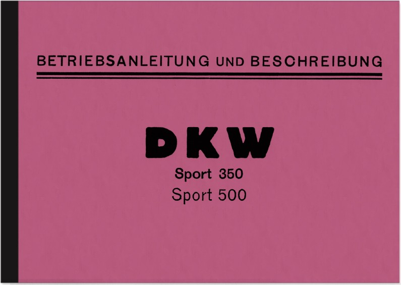 DKW Sport 350 und Sport 500 Bedienungsanleitung Betriebsanleitung Handbuch