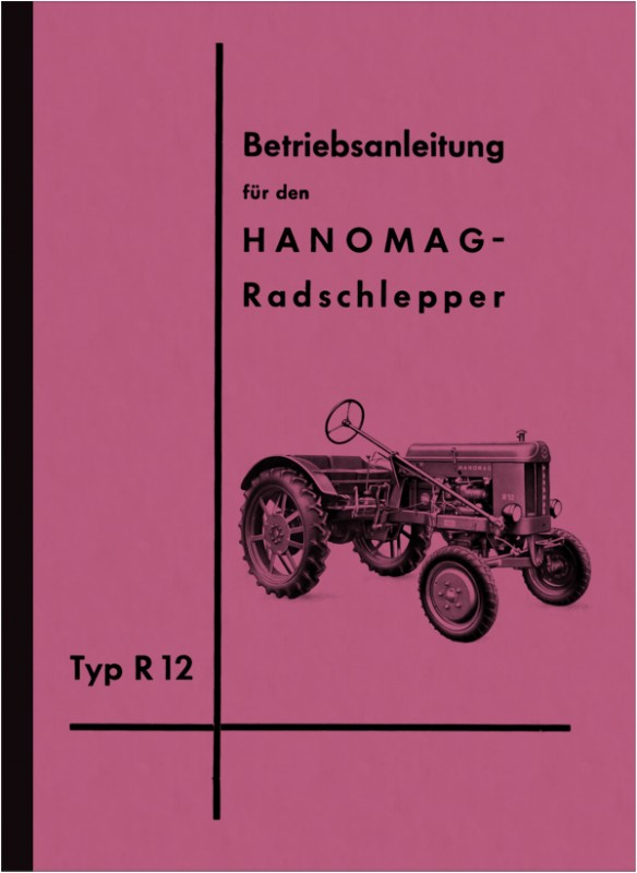 Hanomag R 12 Tractor Operating Instructions Operating Instructions Manual