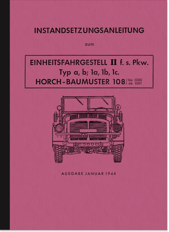 Horch Baumuster 108 Reparaturanleitung Einheitsfahrgestell II PKW Wehrmacht Instandsetzung