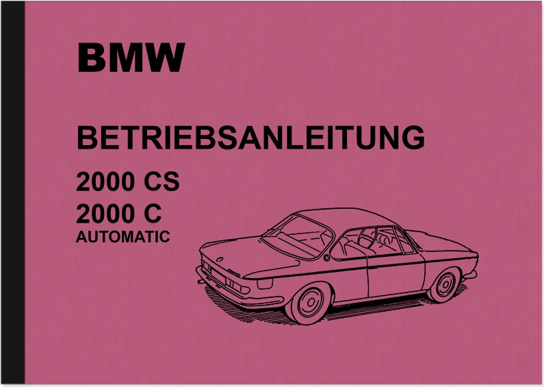 BMW 2000 CS und 2000 C Automatic Bedienungsanleitung Betriebsanleitung Handbuch