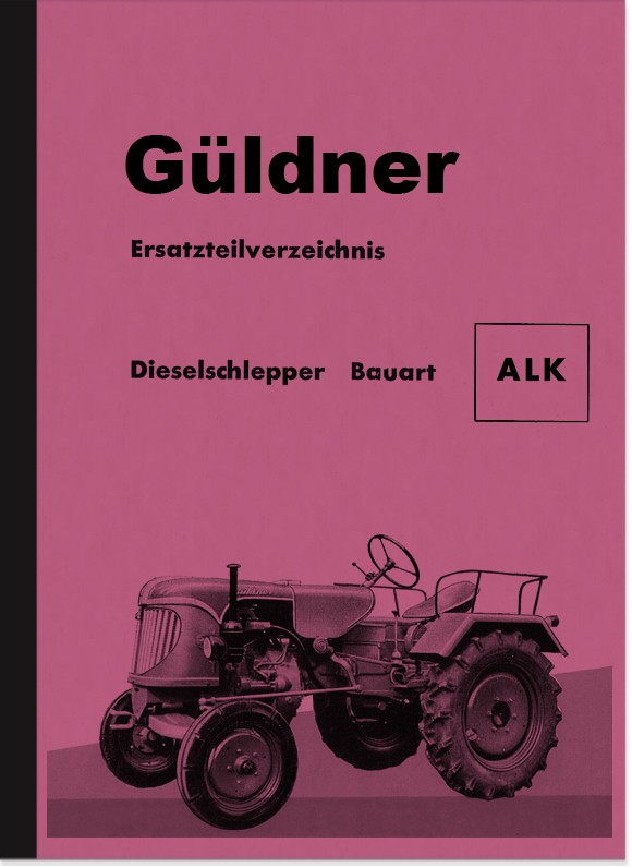 Güldner ALK Diesel Tow Tractors Repair Instructions and Spare Parts List