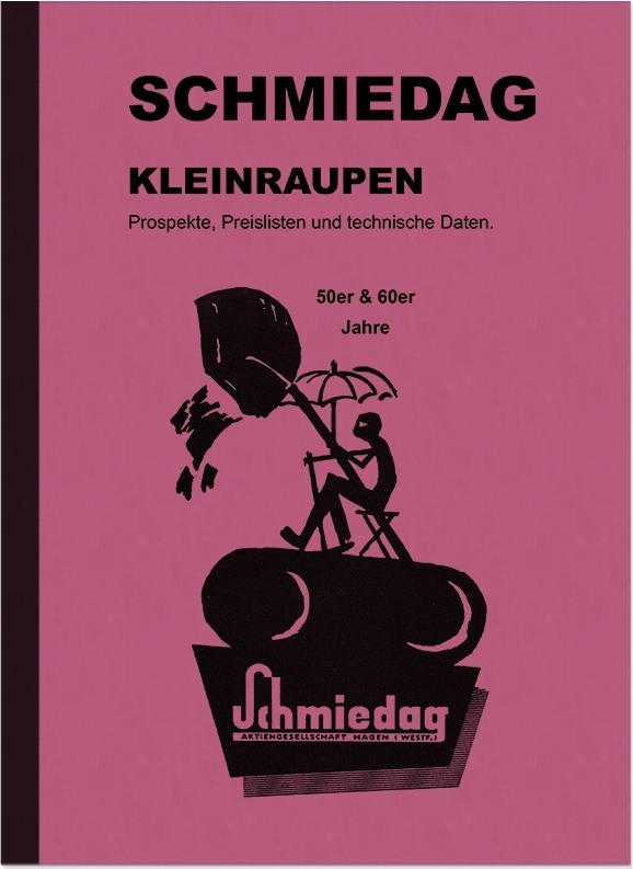 Schmiedag Kleinraupe Beschreibung Broschüre Prospekt Katalog