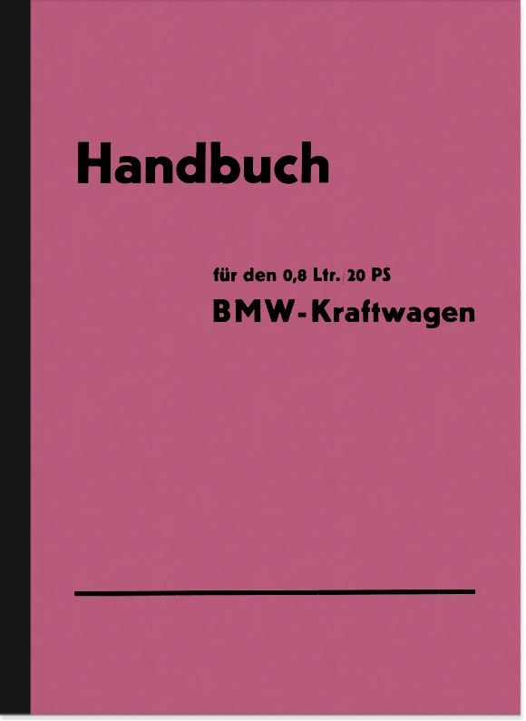BMW 0,8 Ltr./20 PS 3/20 PS AM1 Dixi Bedienungsanleitung Betriebsanleitung Handbuch
