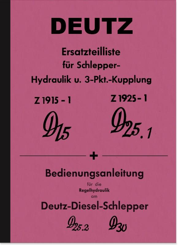 Deutz Hydraulik und 3-Punkt-Kupplung D 15, D 25.2 und D 30 Bedienungsanleitung und Ersatzteilliste