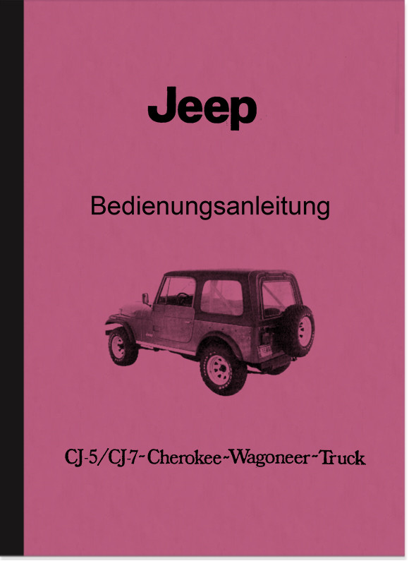 Jeep CJ-5 and CJ-7 Cherokee Wagoneer-Truck User Manual User Manual