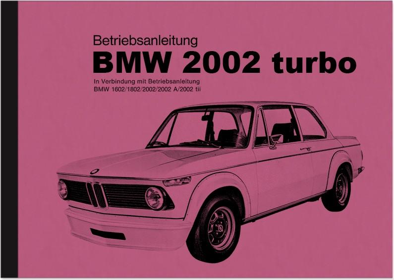 BMW 2002 Turbo tii Bedienungsanleitung Handbuch Betriebsanleitung