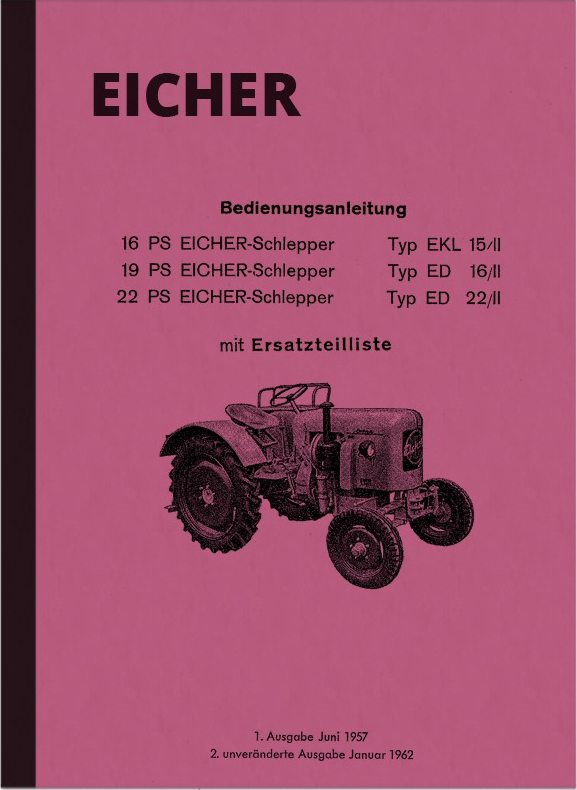 Eicher EKL 15/II, ED 16/II and ED 22/II Operating Instructions and Spare Parts List Tractor
