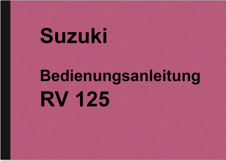 Suzuki RV 125 Bedienungsanleitung Betriebsanleitung Handbuch (Deutsch)