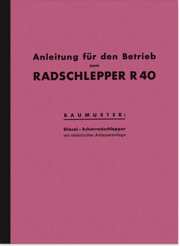 Hanomag R 40 R40 Wheel Tractor Operating Instructions Operating Manual