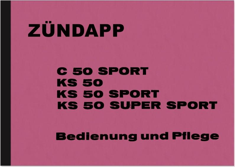 Zündapp C 50 Sport, KS 50, KS 50 Sport und KS 50 Super Sport Bedienungsanleitung Betriebsanleitung
