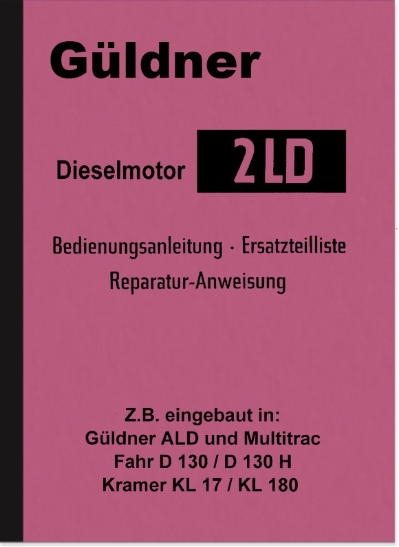 Güldner Diesel Engine 2LD Operating Instructions Repair Instructions Spare Parts List Manual