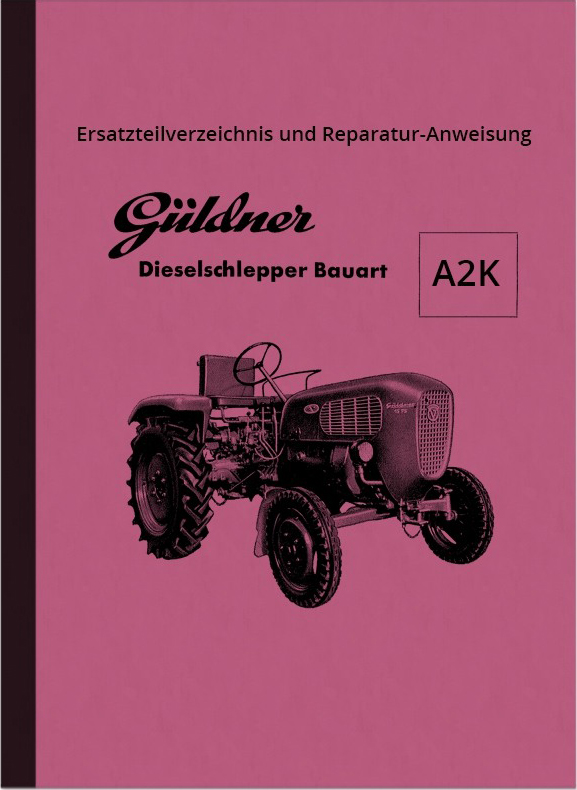 Güldner Diesel tractors A2K, A2KN repair instructions and spare parts list