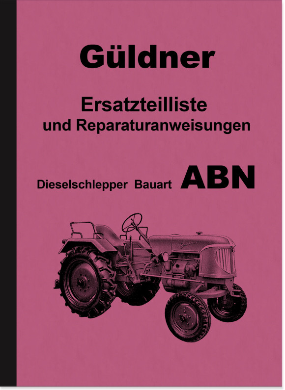 Güldner ABN Diesel Tow Tractors Repair Instructions and Spare Parts List Spare Parts Catalog