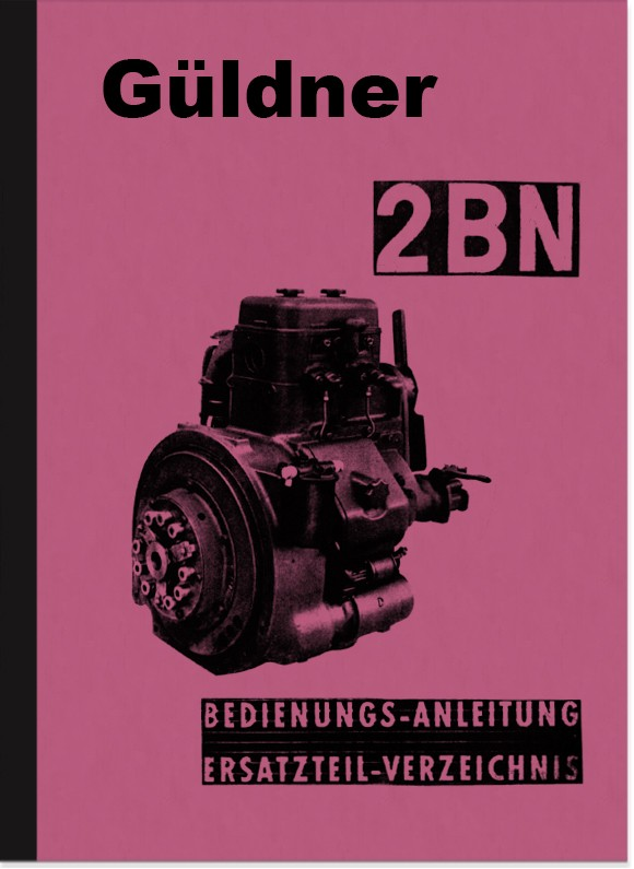Güldner stationary engine 2BN Operating instructions and spare parts list