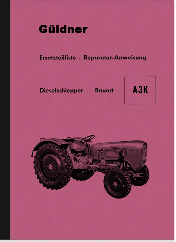 Güldner A3K 3LKN Diesel Tow Tractor Repair Instructions and Spare Parts List Spare Parts Catalog