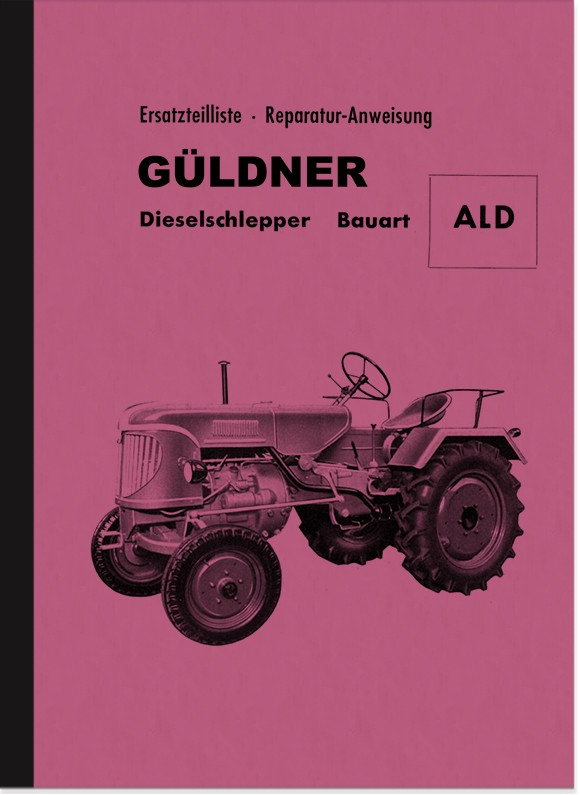 Güldner ALD Diesel Tow Tractor Repair Instructions and Spare Parts List