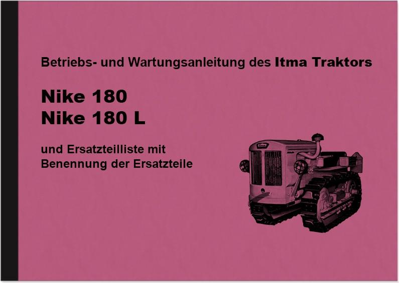 Itma Raupenschlepper Nike 180 und 180 L Bedienungsanleitung und Ersatzteilliste