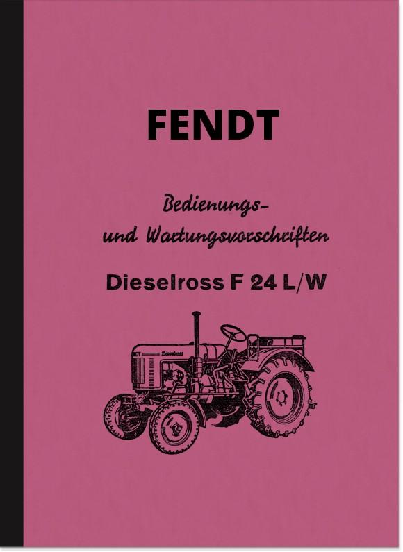 Fendt Dieselross F 24 L und F24 W Bedienungsanleitung Betriebsanleitung Handbuch F24