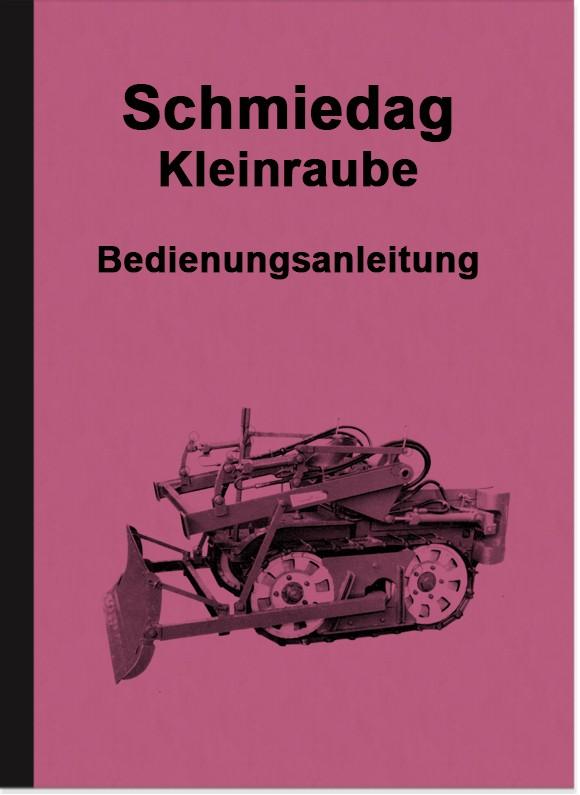 Schmiedag Kleinraupe Bedienungsanleitung Betriebsanleitung Handbuch