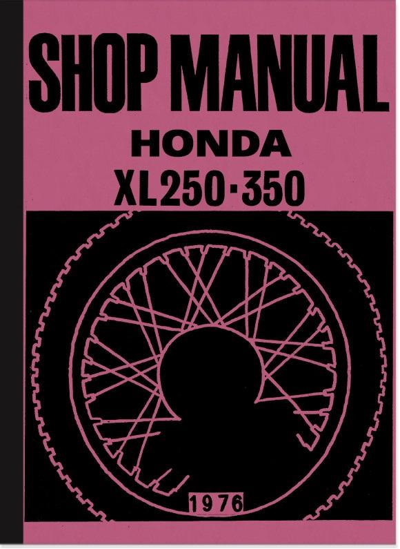 Honda XL 250 und XL 350 Reparaturanleitung Werkstatthandbuch Montageanleitung