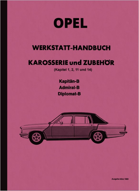 Opel Kapitän Admiral Diplomat B repair manual workshop manual assembly instructions