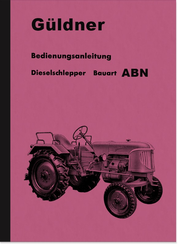 Güldner type ABN tractor 25 HP Operating manual Operating manual