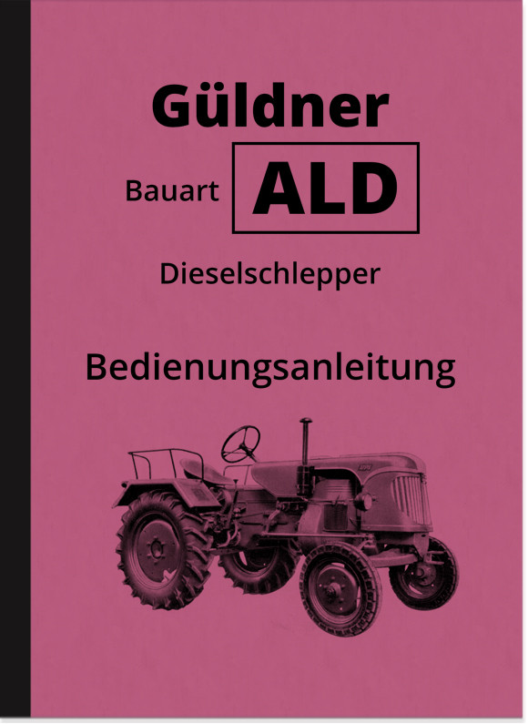 Güldner ALD Diesel Tow Tractor Instruction Manual Instruction Manual